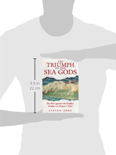 The Triumph of the Sea Gods: The War Against the Goddess Hidden in Homers Tales