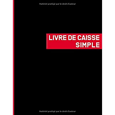 Livre de Caisse Simple: Journal Recettes Dépenses - 100 pages