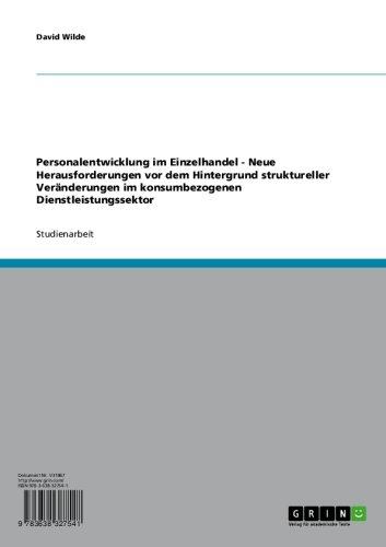 Personalentwicklung im Einzelhandel - Neue Herausforderungen vor dem Hintergrund struktureller Veränderungen im konsumbezogenen Dienstleistungssektor