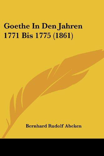 Goethe in Den Jahren 1771 Bis 1775 (1861)