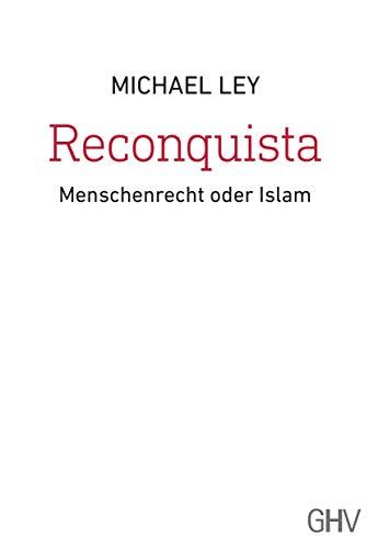 Reconquista: Menschenrecht oder Islam