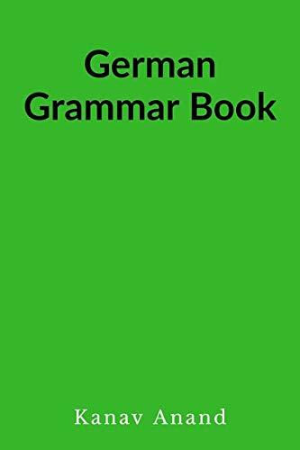 German Grammar Book / German Grammar Book : German grammar book