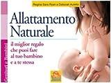 Allattamento naturale. Il miglior regalo che puoi fare al tuo bambino e a te stessa