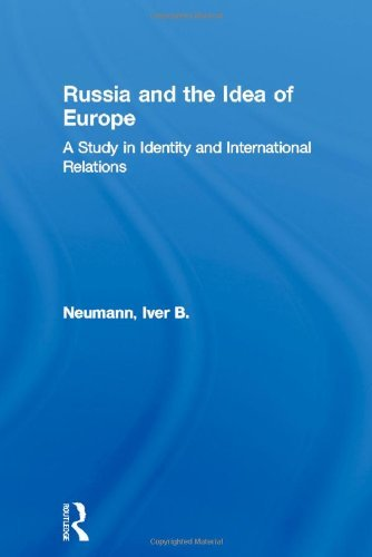 Russia and the Idea of Europe: A Study in Identity and International Relations (New International Relations) by Iver B. Neumann (1995-12-14)