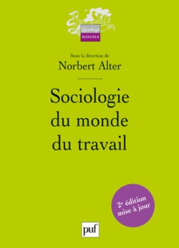 Sociologie du monde du travail par Norbert Alter