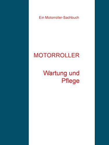 Motorroller: Wartung und Pflege