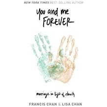 [(You and Me Forever : Marriage in Light of Eternity)] [By (author) Francis Chan ] published on (August, 2014)