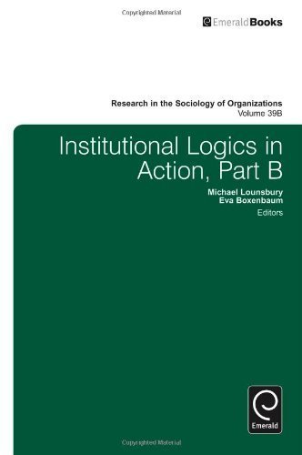 Institutional Logics in Action (Research in the Sociology of Organizations) by Michael Lounsbury (2013-07-09)