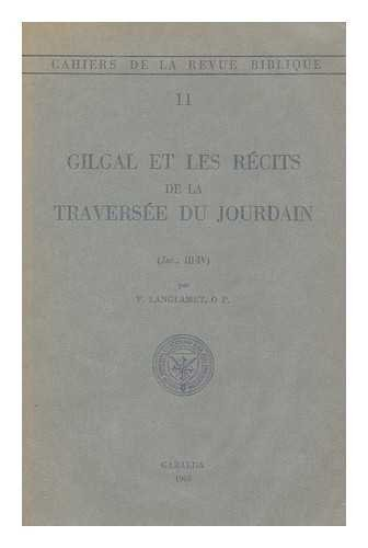 Gilgal et les recits de la traversee du Jourdain / par F. Langlamet