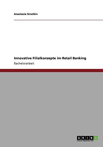 Innovative Filialkonzepte im Retail Banking