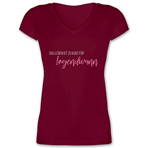 Statement Shirts - Das Leben ist zu kurz für Irgendwann - XL - Bordeauxrot - XO1525 - Damen T-Shirt mit V-Ausschnitt