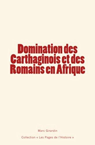 Domination des Carthaginois et des Romains en Afrique par Marc Girardin