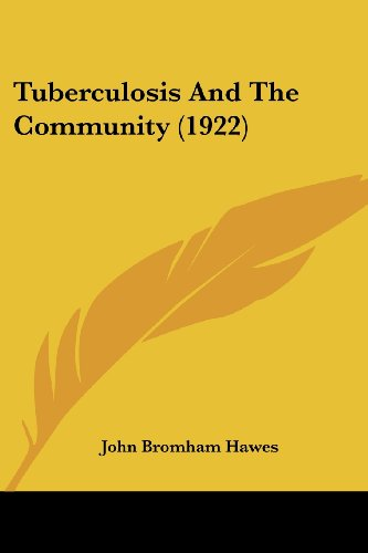Tuberculosis and the Community (1922)