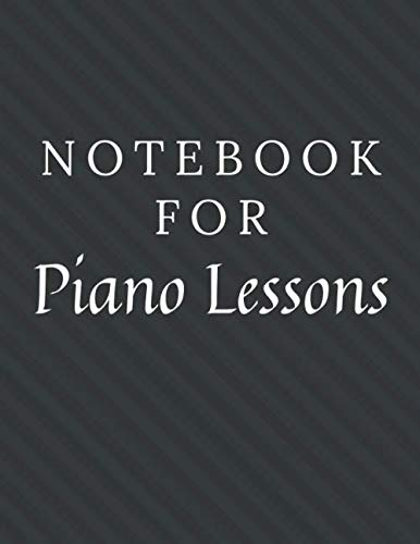 Notebook For Piano Lessons: Piano Lessons Notebook / Journal / Diary with Wide Ruled Paper for Birthdays or Christmas Gift