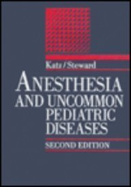 Anesthesia and Uncommon Pediatric Diseases 2 Sub Edition by Katz, Jordan, Steward, David J. (1993) Hardcover