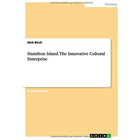 Hamilton Island. The Innovative Cultural Enterprise by Nick Birch (2015-01-28)