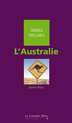 Livre L'Australie: idées reçues sur l'Australie pdf