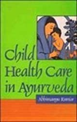 Child Healthcare in Ayurveda (Indian Medical Science)