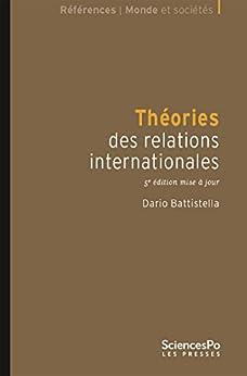 Théories des relations internationales 5e édition: 5e édition mise à jour par [Battistella, Dario]