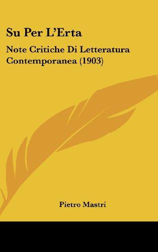 Su Per L'Erta: Note Critiche Di Letteratura Contemporanea (1903)