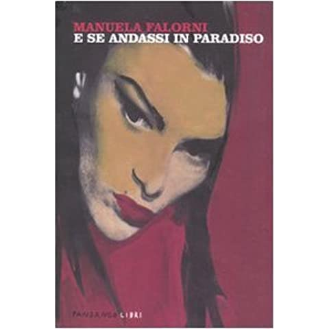 E se andassi in paradiso (Galleria Fandango) di Falorni, Manuela (2010) Tapa blanda - Paradise Gallerie