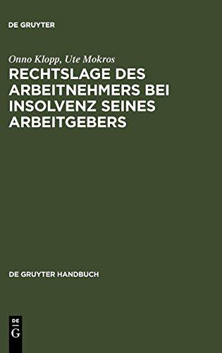 Rechtslage des Arbeitnehmers bei Insolvenz seines Arbeitgebers (De Gruyter Handbuch)