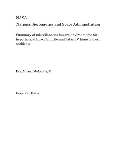 Summary of miscellaneous hazard environments for hypothetical Space Shuttle and Titan IV launch abort accidents