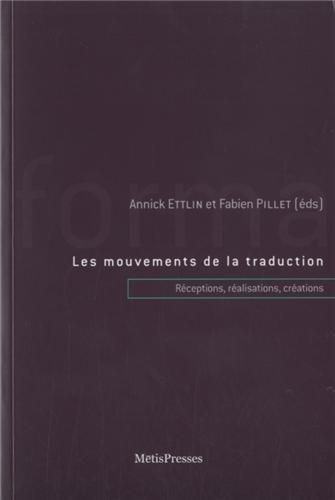 Les Mouvements de la traduction. Réceptions, Transformations, Créations