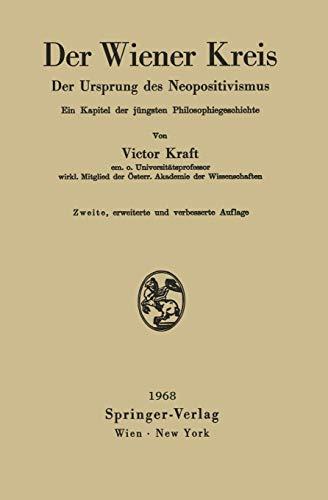Der Wiener Kreis: Der Ursprung Des Neopositivismus Ein Kapitel Der Jüngsten Philosophiegeschichte