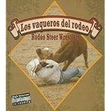 Los Vaqueros del Rodeo (Todo Sobre El Rodeo/All About the Rodeo)