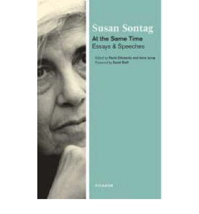 [ AT THE SAME TIME: ESSAYS AND SPEECHES ] BY Sontag, Susan ( Author ) Dec - 2007 [ Paperback ]
