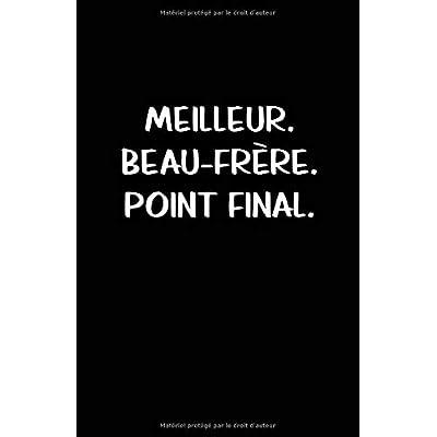 Meilleur. Beau-Frère. Point Final.: Carnet De Notes -108 Pages Avec Papier Ligné Petit Format A5 - Blanc Sur Noir
