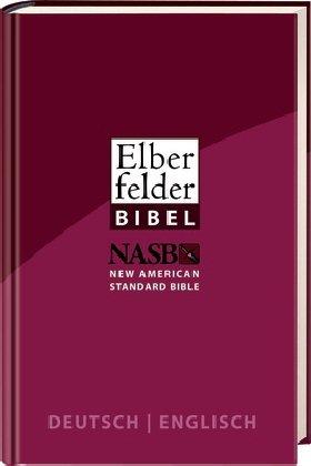 Preisvergleich Produktbild Elberfelder Bibel - Deutsch/Englisch: New American Standard Bible