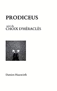 Prodiceus: Suivi du Choix d'Héraclès par Damien Hauswirth