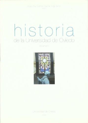 Historia de la Universidad de Oviedo. Volumen I: 1 por Jorge Uría González