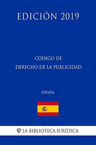 Código de Derecho de la Publicidad (España) (Edición 2019) por La Biblioteca Jurídica