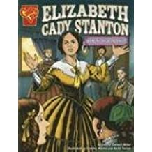Elizabeth Cady Stanton: Women\'s Rights Pioneer (Graphic Library: Graphic Biographies)