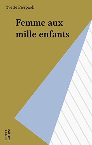 femme-aux-mille-enfants-vecu-french-edition