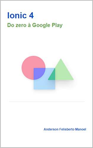Ionic 4: Do zero à Google Play (Portuguese Edition) eBook ...