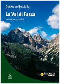 La Val di Fassa. Itinerari escursionistici