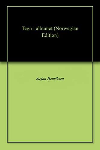 Tegn i albumet (Norwegian Edition) por Stefan  Henriksen