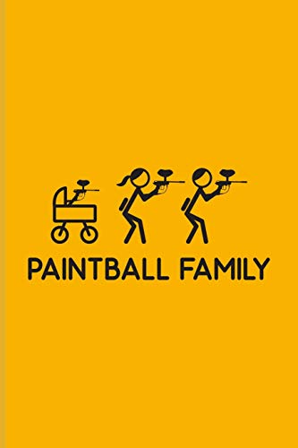 Paintball Family: Funny Paintballing Journal For Games, Camouflage, Adrenaline & Battle Arena Fans - 6x9 - 100 Blank Lined Pages