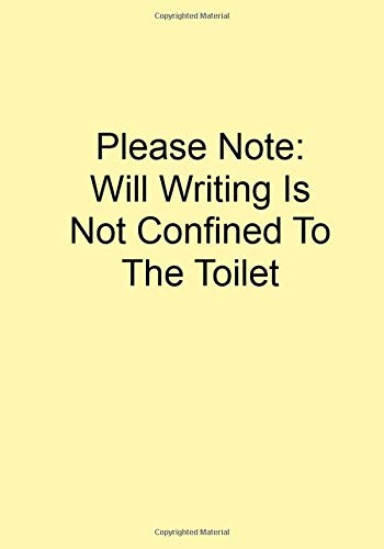 Please Note: Will Writing Is Not Confined To The Toilet: Funny Gift Journal Notebook (Glee Watch)