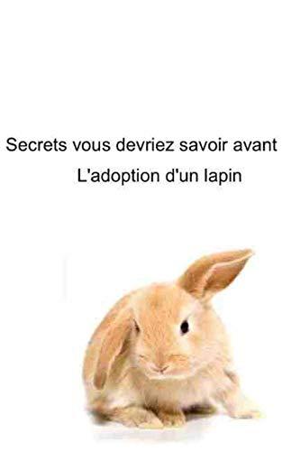 Télécharger des livres Les secrets à savoir avant d'adopter un lapin: Conseils sur le lapin