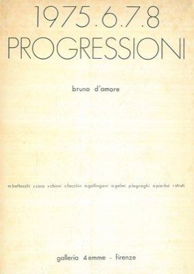 1975.6.7.8 Progressioni. M. Bettocchi S. Cara S. Chinni C. Facchin A. Gallingani A. Gelmi P. Legnaghi A. Pierbo' R. Strati.