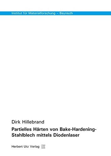 Partielles Härten von Bake-Hardening-Stahlblech mittels Diodenlaser (Institut für Materialforschung - Bayreuth)