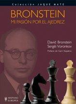 Bronstein. Mi pasión por el ajedrez (Jaque mate) por David Bronstein