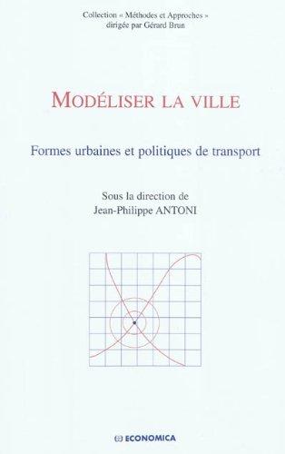 Modéliser la ville - Formes urbaines et politiques de transport