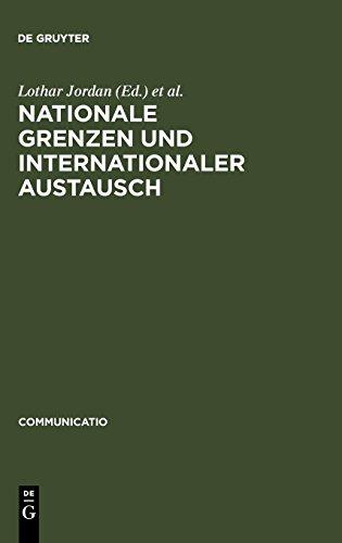 Nationale Grenzen und internationaler Austausch: Studien zum Kultur- und Wissenschaftstransfer in Europa (Communicatio, Band 10) Internationaler Austausch