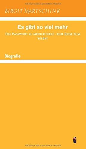Buchcover Es gibt so viel mehr: Das Passwort zu meiner Seele - eine Reise zum Selbst
